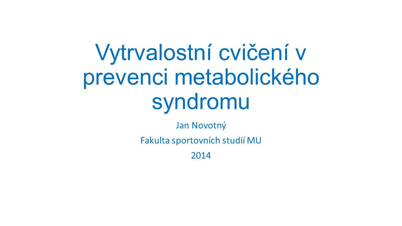 Metabolický syndrom Abdominální obezita (BMI>30?) Triacyl-glycerolémie >1,7 mmol/l HDL-cholesterolémie u mužů < 1 mmol/l u žen < 1,3 mmol/l Diabetes mellitus II typu Inzulínová rezistence Glykémie > 6 mmol/l Arteriální hypertenze TK > 140/90 torr Civilizovaný způsob života Nedostatek pohybu – špatné složení a nadměrná dávka jídla – psychický stres ↓ Kombinovaná porucha energetického metabolizmu a krevního oběhu: Arterioskleróza → Ischémie a selhání orgánů (infakrt srdce, CMP) →smrt hyper a hypoglykémie, kardiopatie, nefropatie, hepatopatie → smrt.