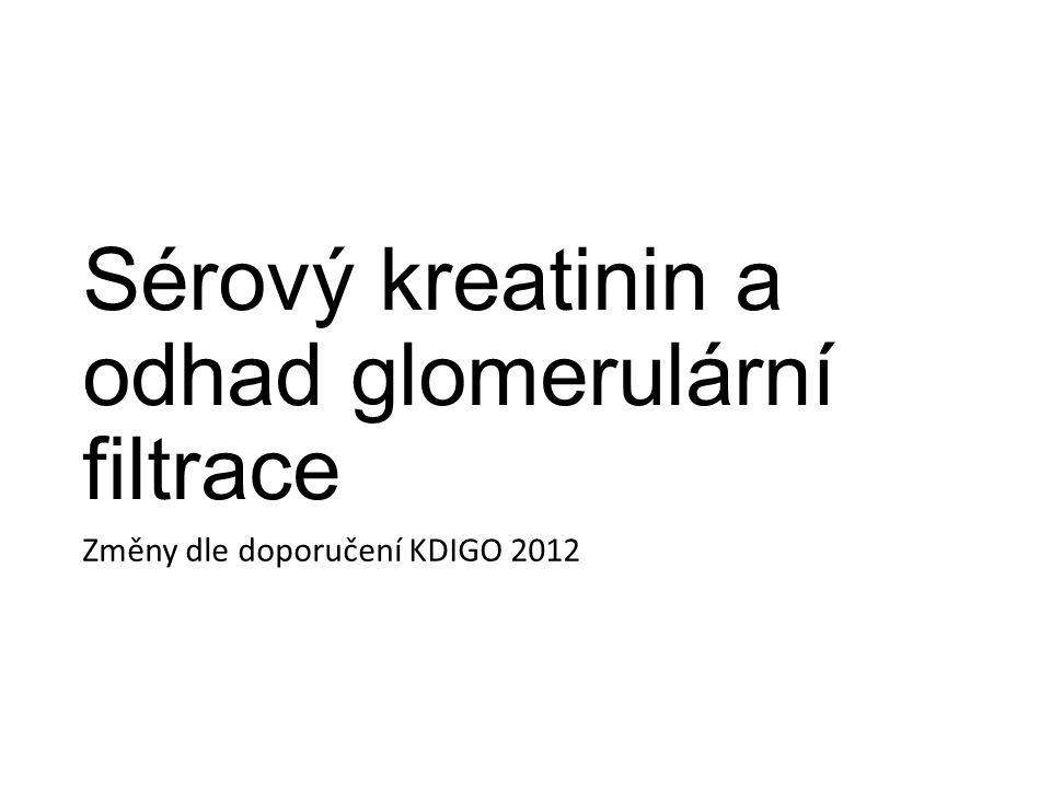 Sérový kreatinin a odhad glomerulární filtrace Změny dle doporučení KDIGO 2012