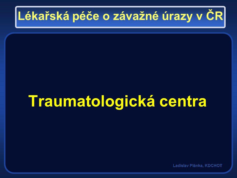 Traumatologická centra Lékařská péče o závažné úrazy v ČR