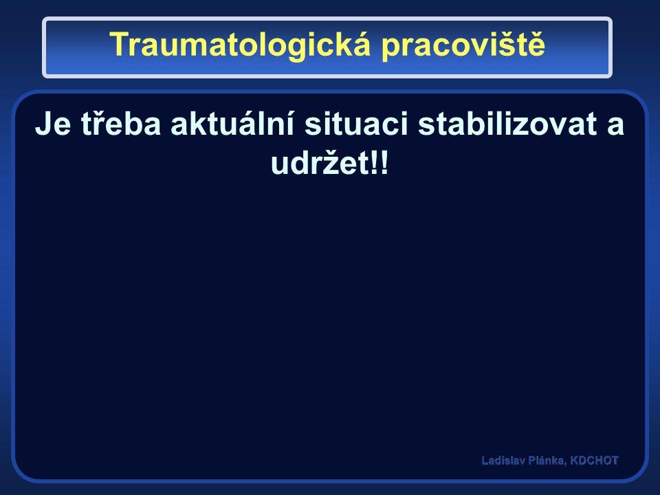 Je třeba aktuální situaci stabilizovat a udržet!! Traumatologická pracoviště
