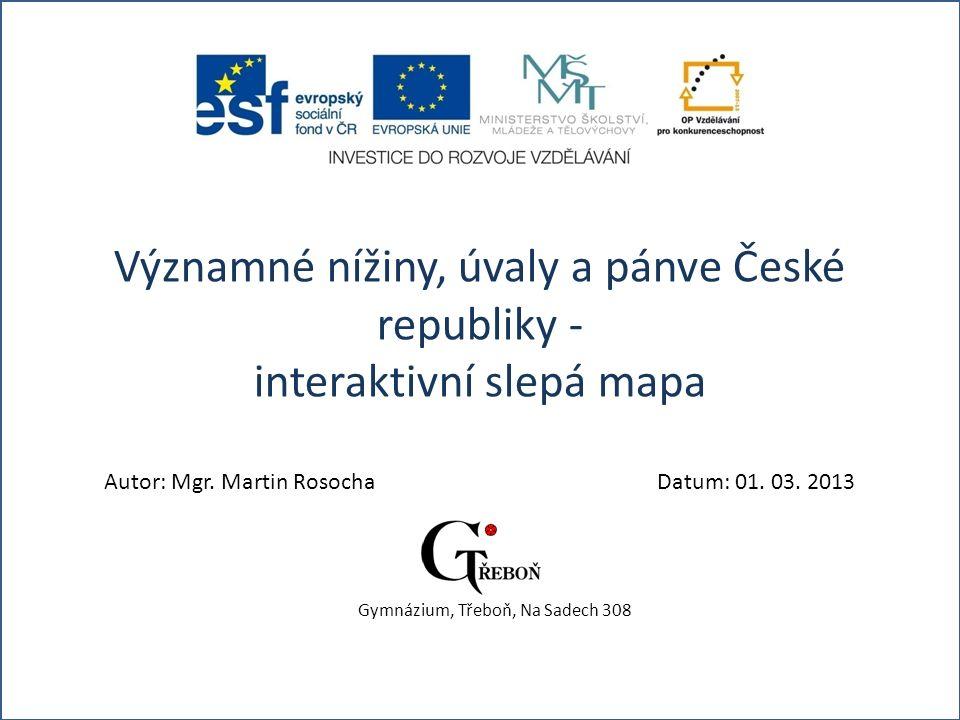 Významné nížiny, úvaly a pánve České republiky - interaktivní slepá mapa Autor: Mgr.