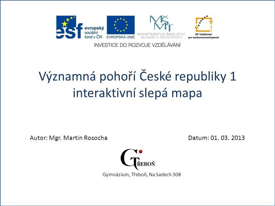 Významná pohoří České republiky 1 interaktivní slepá mapa Autor: Mgr.