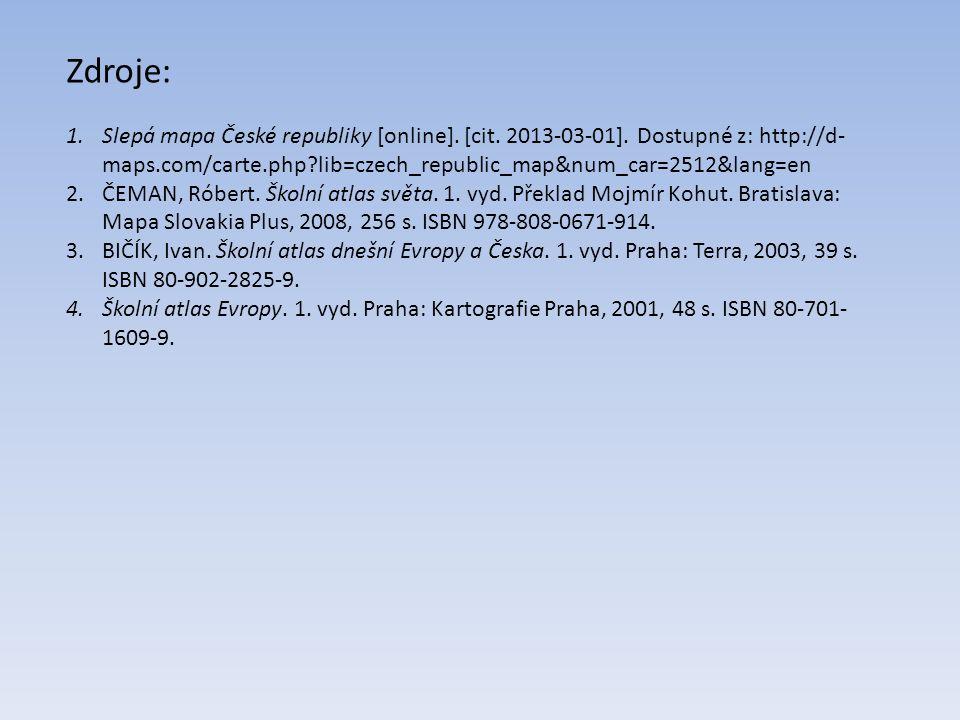 Zdroje: 1.Slepá mapa České republiky [online]. [cit. 2013-03-01]. Dostupné z: http://d- maps.com/carte.php?lib=czech_republic_map&num_car=2512&lang=en