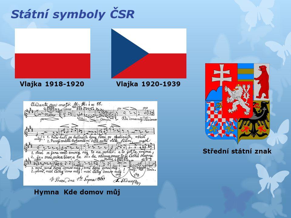 Státní symboly ČSR Vlajka 1918-1920Vlajka 1920-1939 Střední státní znak Hymna Kde domov můj