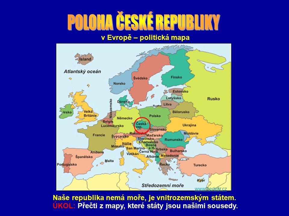 v Evropě – politická mapa Naše republika nemá moře, je vnitrozemským státem.