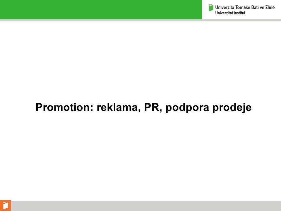 Promotion: reklama, PR, podpora prodeje