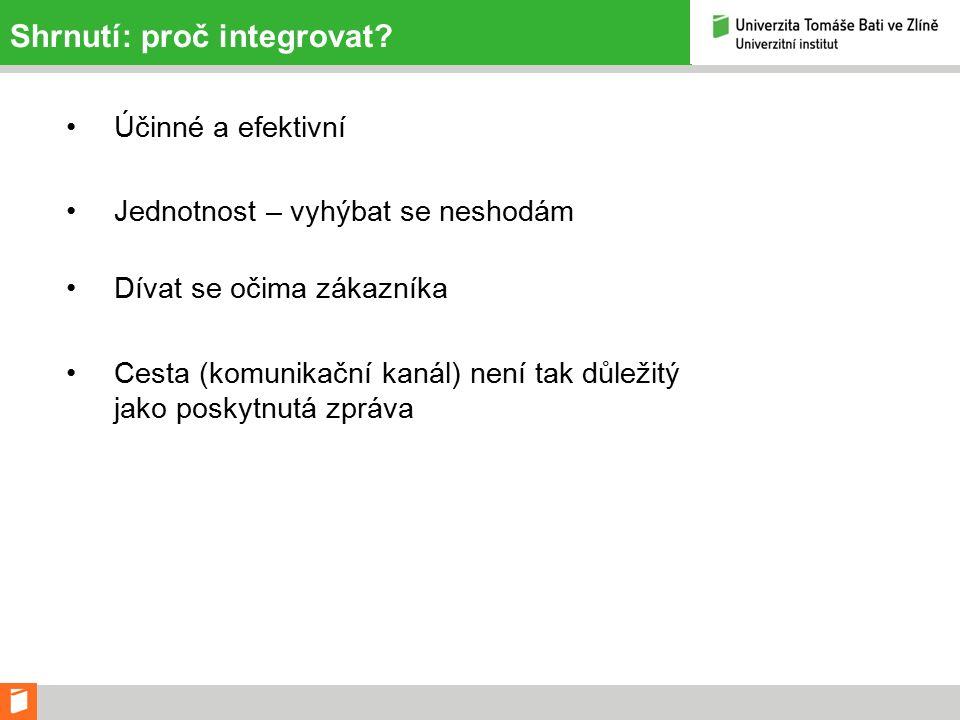 Shrnutí: proč integrovat.