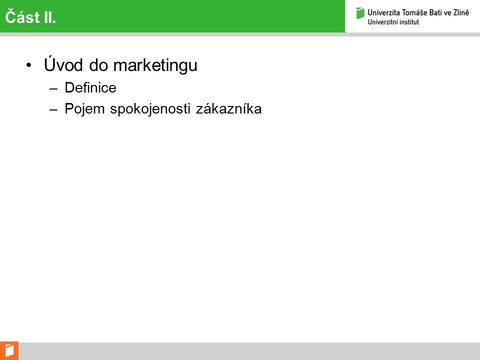 Část II. Úvod do marketingu –Definice –Pojem spokojenosti zákazníka