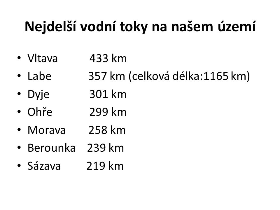 Nejvýznamnější naše řeky Labe: celková délka toku 1165 km (12.