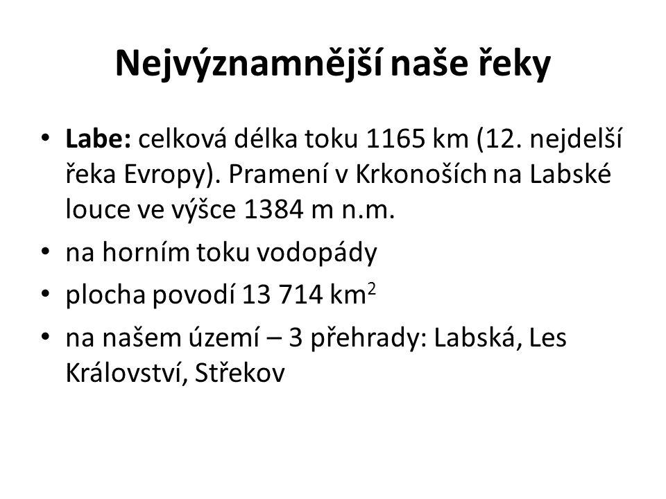 Nejvýznamnější naše řeky Morava: pramení v celku Králický Sněžník ve výšce 1380 m n.m.
