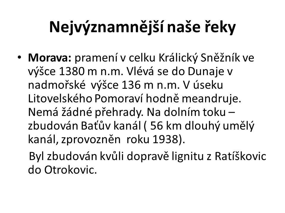 Nejvýznamnější naše řeky Vltava: - nejdelší tok na území ČR, plocha povodí 28 090 km 2.