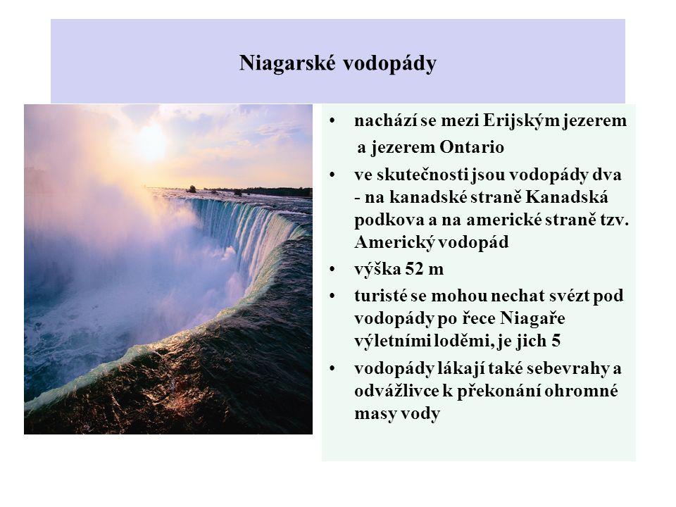 Niagarské vodopády nachází se mezi Erijským jezerem a jezerem Ontario ve skutečnosti jsou vodopády dva - na kanadské straně Kanadská podkova a na amer