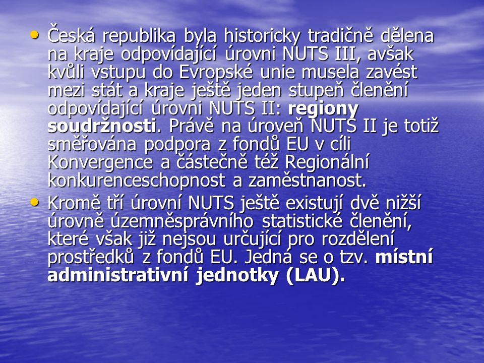 Česká republika byla historicky tradičně dělena na kraje odpovídající úrovni NUTS III, avšak kvůli vstupu do Evropské unie musela zavést mezi stát a kraje ještě jeden stupeň členění odpovídající úrovni NUTS II: regiony soudržnosti.
