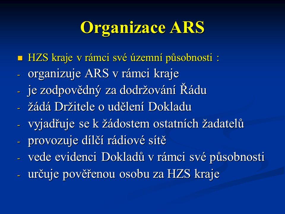 Organizace ARS HZS kraje v rámci své územní působnosti : HZS kraje v rámci své územní působnosti : - organizuje ARS v rámci kraje - je zodpovědný za d