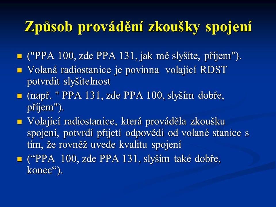 Způsob provádění zkoušky spojení ( PPA 100, zde PPA 131, jak mě slyšíte, příjem ).