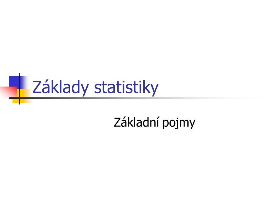 Základy statistiky Statistiku můžeme chápat jako činnost - získávání stat.