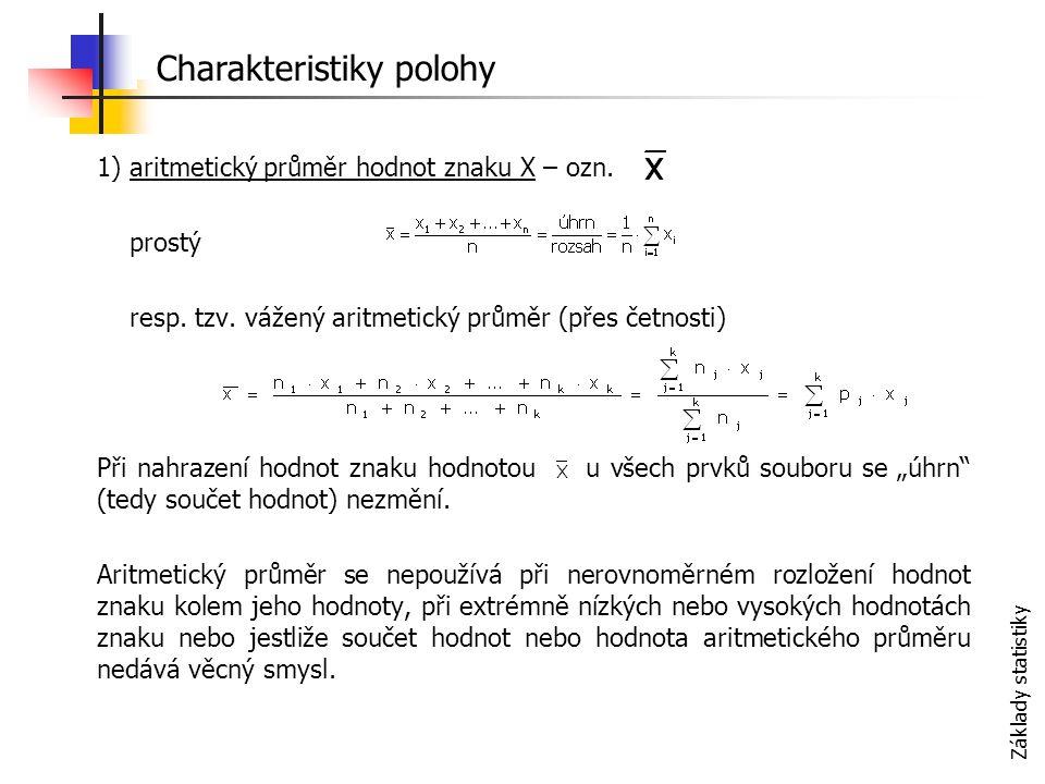 Základy statistiky 1) aritmetický průměr hodnot znaku X – ozn.