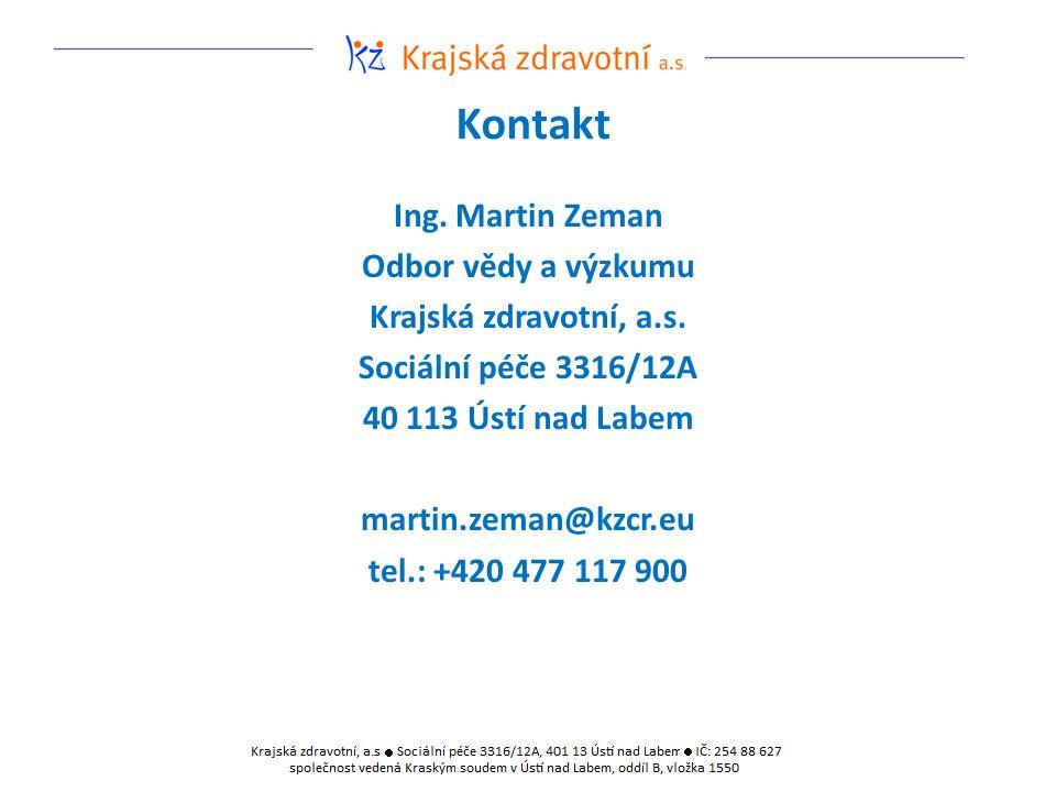 Kontakt Ing. Martin Zeman Odbor vědy a výzkumu Krajská zdravotní, a.s.