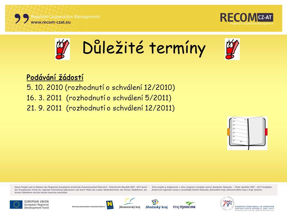 Důležité termíny Podávání žádostí 5. 10. 2010 (rozhodnutí o schválení 12/2010) 16.