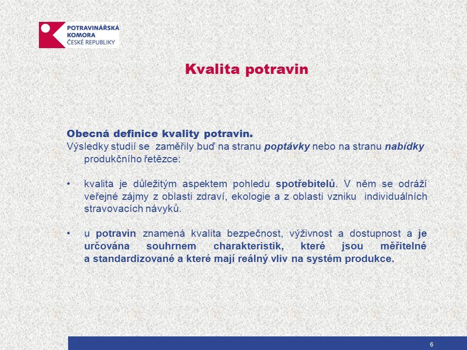 Kvalita potravin Obecná definice kvality potravin.