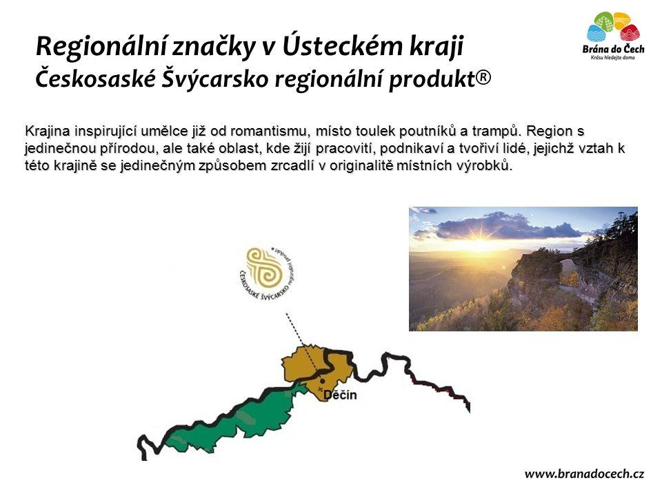 Regionální značky v Ústeckém kraji Českosaské Švýcarsko regionální produkt® Krajina inspirující umělce již od romantismu, místo toulek poutníků a trampů.