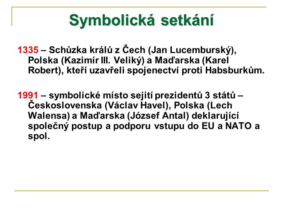 Symbolická setkání 1335 – Schůzka králů z Čech (Jan Lucemburský), Polska (Kazimír III. Veliký) a Maďarska (Karel Robert), kteří uzavřeli spojenectví p