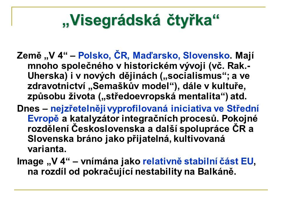 """""""Visegrádská čtyřka"""" Země """"V 4"""" – Polsko, ČR, Maďarsko, Slovensko. Mají mnoho společného v historickém vývoji (vč. Rak.- Uherska) i v nových dějinách"""