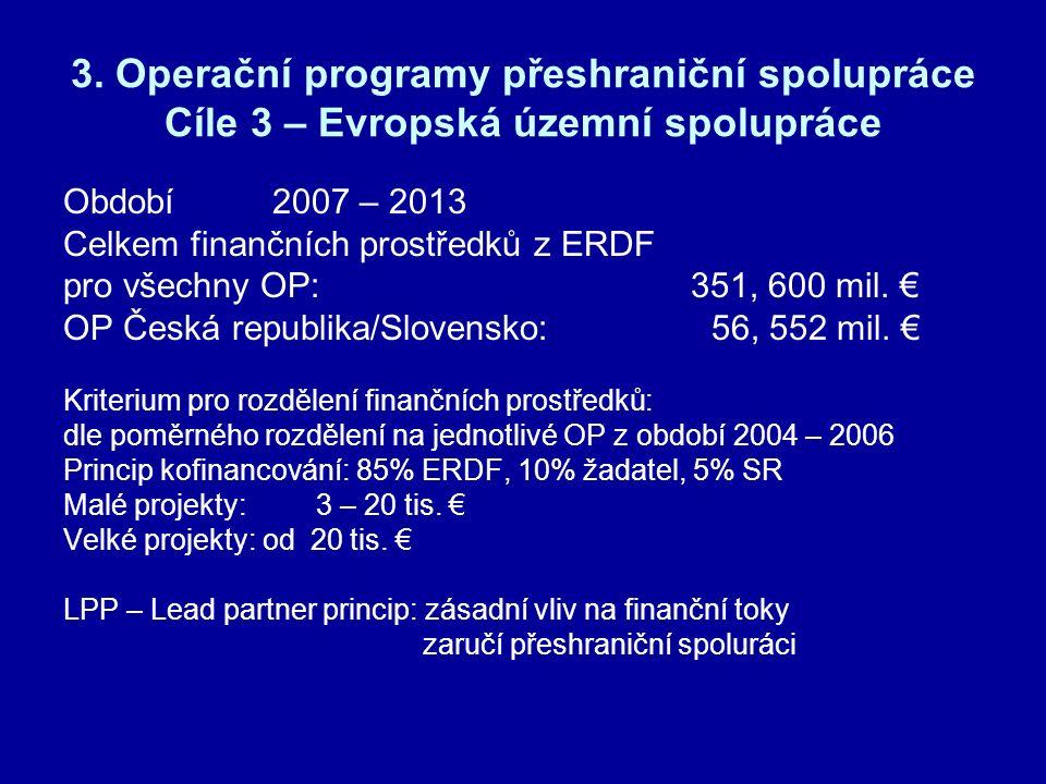 Rozdělení finančních prostředků na jednotlivé OP přeshraniční spolupráce Cíle 3 období 2007 - 1013 Krajský úřad Pardubického kraje 6.