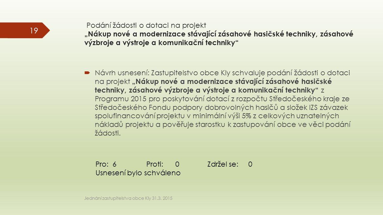 """Podání žádosti o dotaci na projekt """"Nákup nové a modernizace stávající zásahové hasičské techniky, zásahové výzbroje a výstroje a komunikační techniky"""