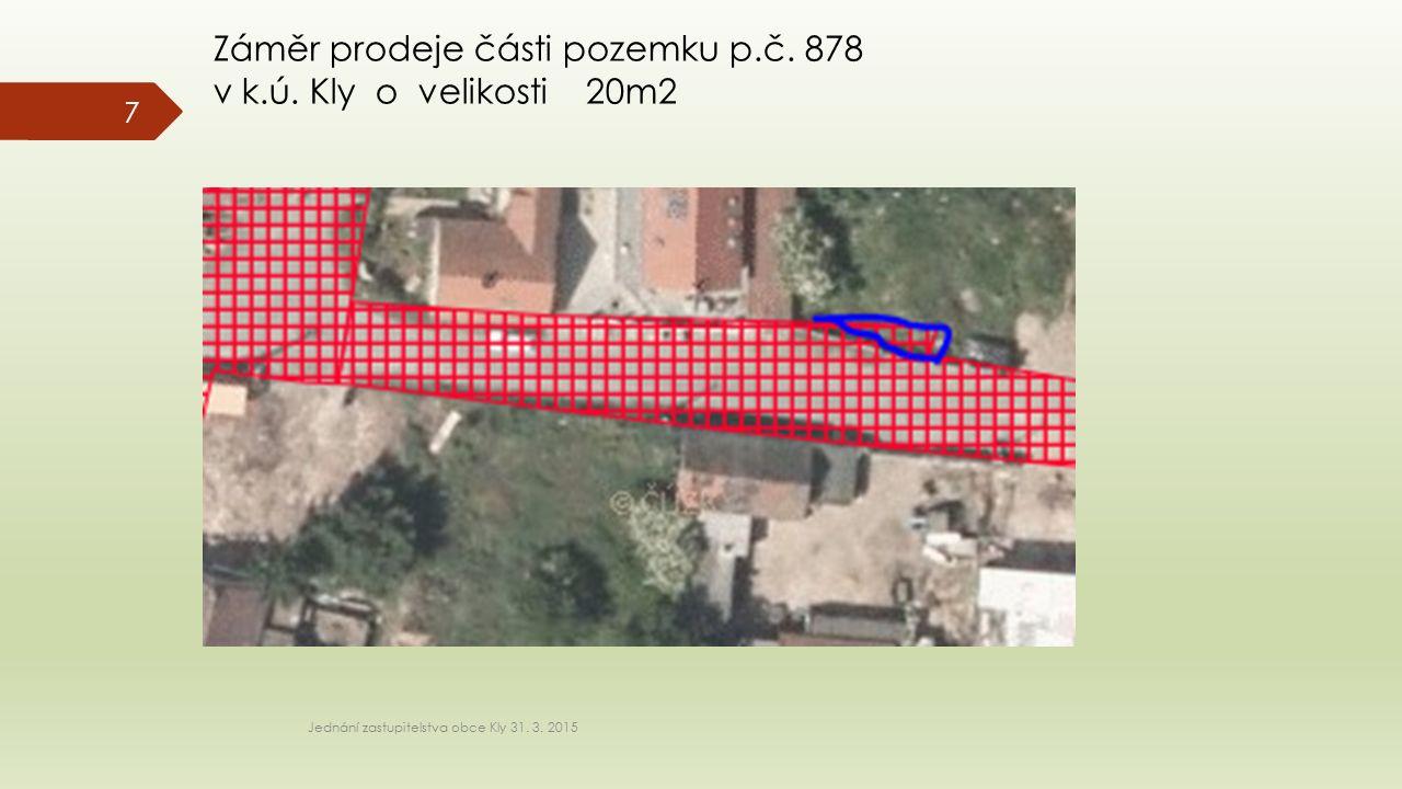 7 Záměr prodeje části pozemku p.č. 878 v k.ú. Kly o velikosti 20m2