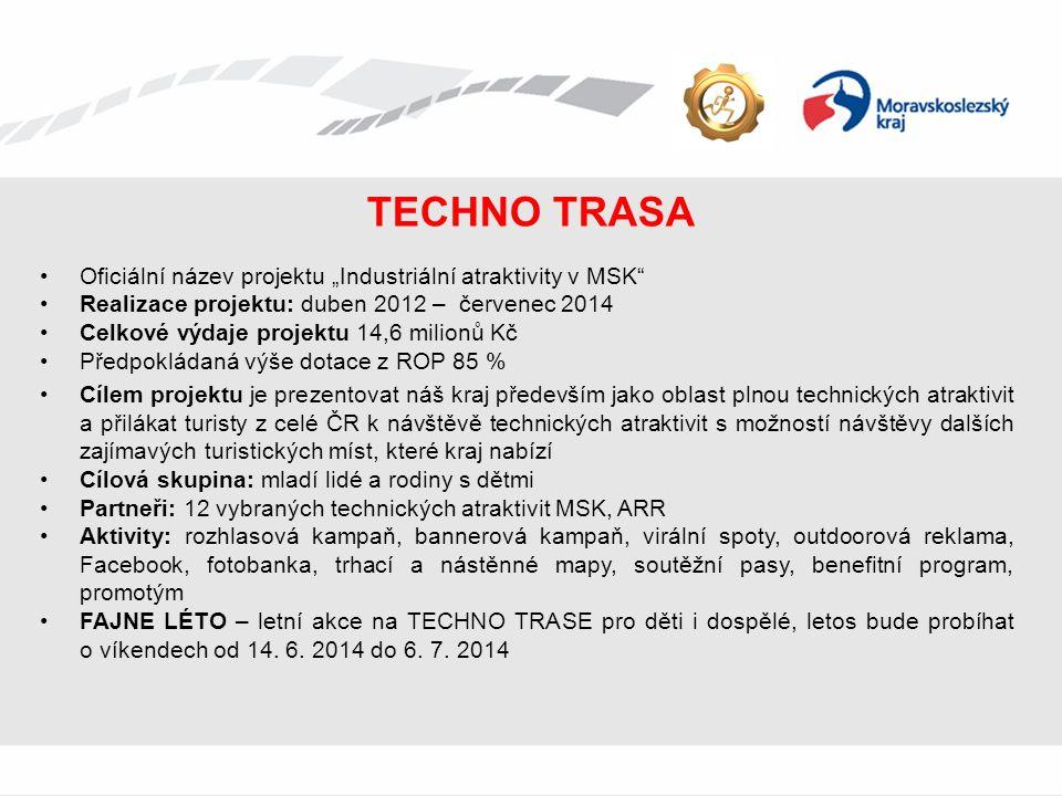"""TECHNO TRASA Oficiální název projektu """"Industriální atraktivity v MSK"""" Realizace projektu: duben 2012 – červenec 2014 Celkové výdaje projektu 14,6 mil"""