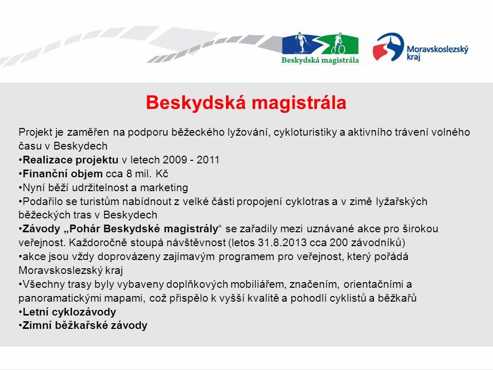 Beskydská magistrála Projekt je zaměřen na podporu běžeckého lyžování, cykloturistiky a aktivního trávení volného času v Beskydech Realizace projektu v letech 2009 - 2011 Finanční objem cca 8 mil.