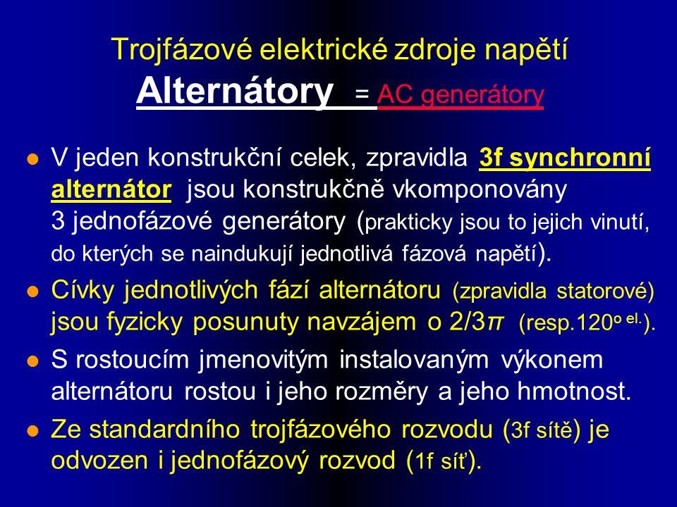 Trojfázové elektrické zdroje napětí Alternátory = AC generátory l V jeden konstrukční celek, zpravidla 3f synchronní alternátor jsou konstrukčně vkomponovány 3 jednofázové generátory ( prakticky jsou to jejich vinutí, do kterých se naindukují jednotlivá fázová napětí ).
