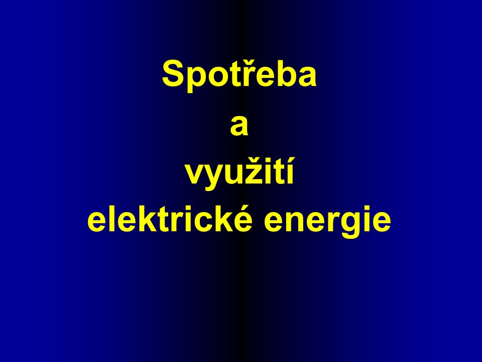 Spotřeba a využití elektrické energie