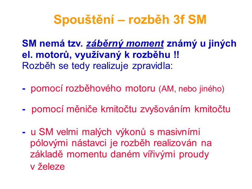 Spouštění – rozběh 3f SM SM nemá tzv. záběrný moment známý u jiných el.