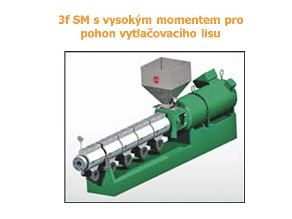 3f SM s vysokým momentem pro pohon vytlačovacího lisu