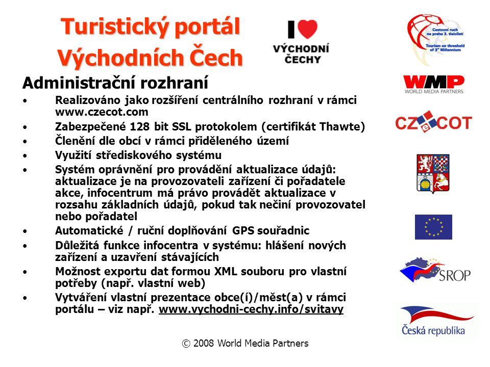 © 2008 World Media Partners Administrační rozhraní Realizováno jako rozšíření centrálního rozhraní v rámci www.czecot.com Zabezpečené 128 bit SSL prot