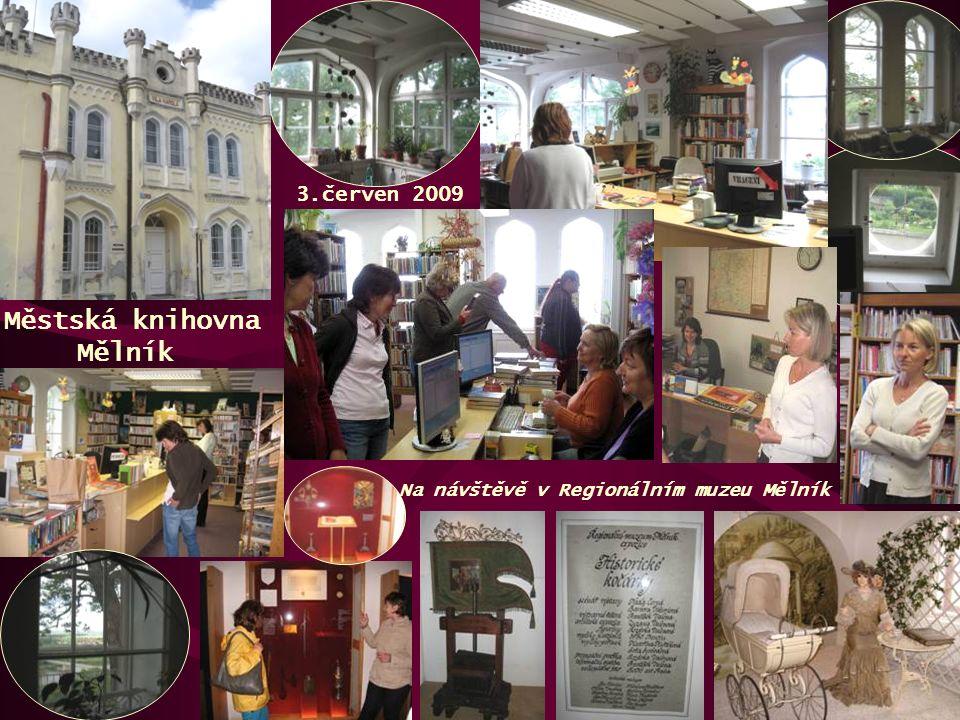 Městská knihovna Mělník 3.červen 2009 Na návštěvě v Regionálním muzeu Mělník