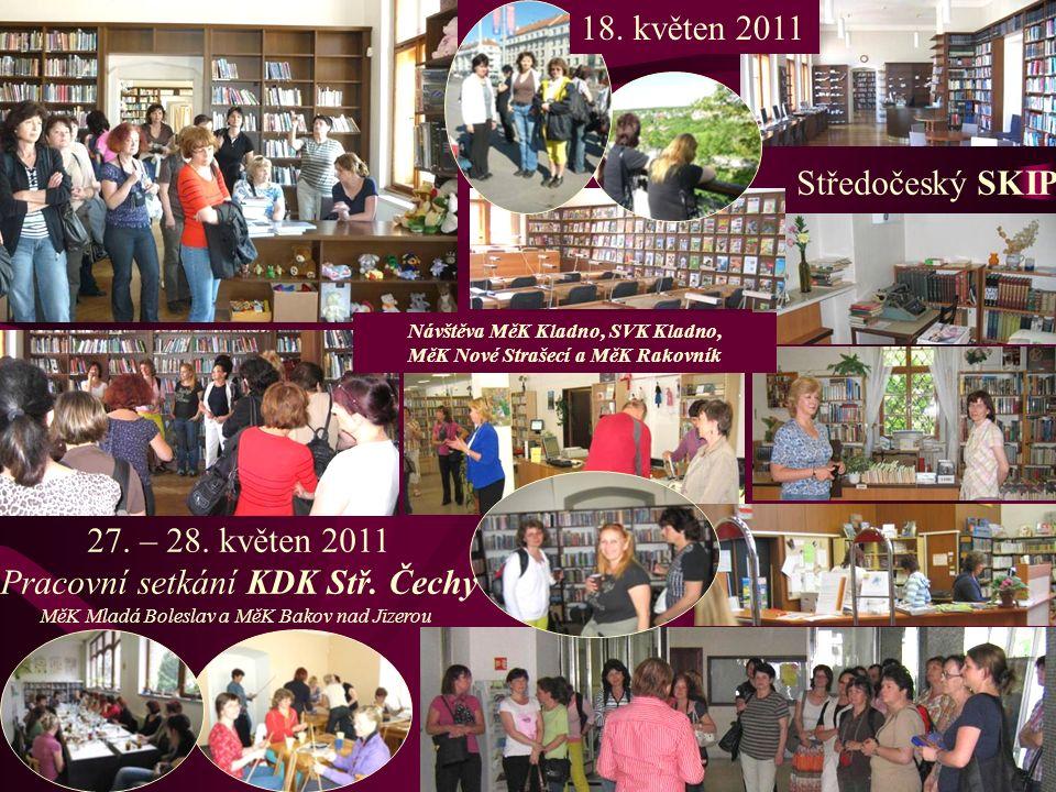 Středočeský SKIP Návštěva MěK Kladno, SVK Kladno, MěK Nové Strašecí a MěK Rakovník 18. květen 2011 27. – 28. květen 2011 Pracovní setkání KDK Stř. Čec