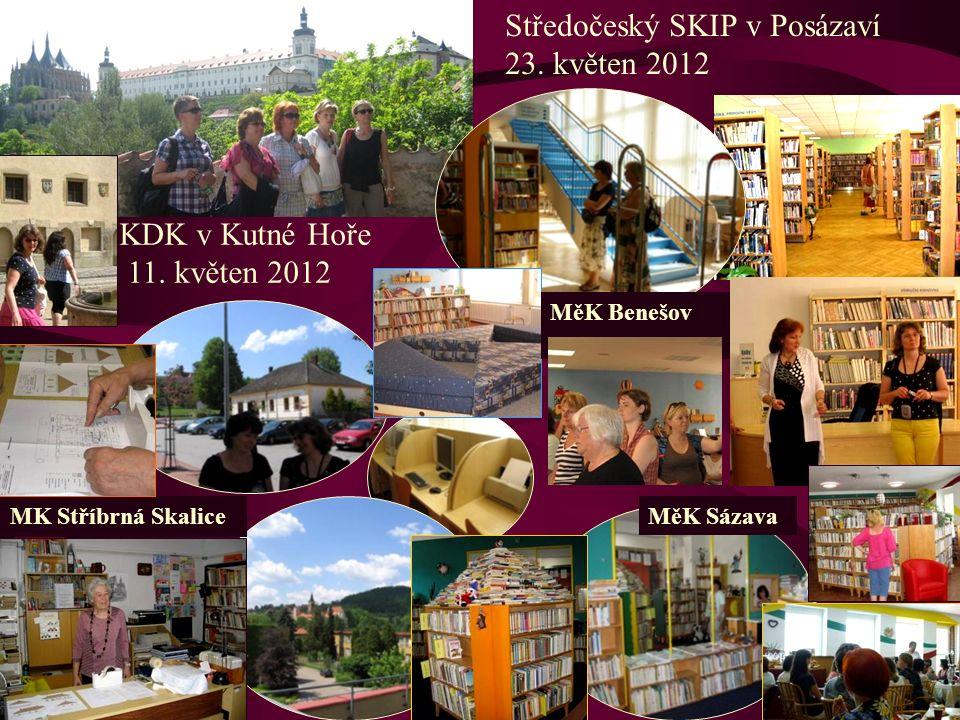 KDK v Kutné Hoře 11. květen 2012 Středočeský SKIP v Posázaví 23. květen 2012 MěK Benešov MK Stříbrná Skalice MěK Sázava