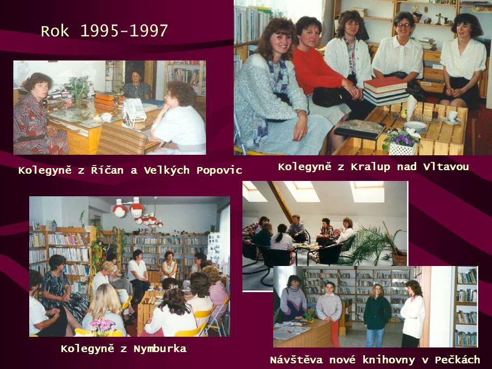 Rok 1995-1997 Kolegyně z Nymburka Kolegyně z Kralup nad Vltavou Kolegyně z Říčan a Velkých Popovic Návštěva nové knihovny v Pečkách