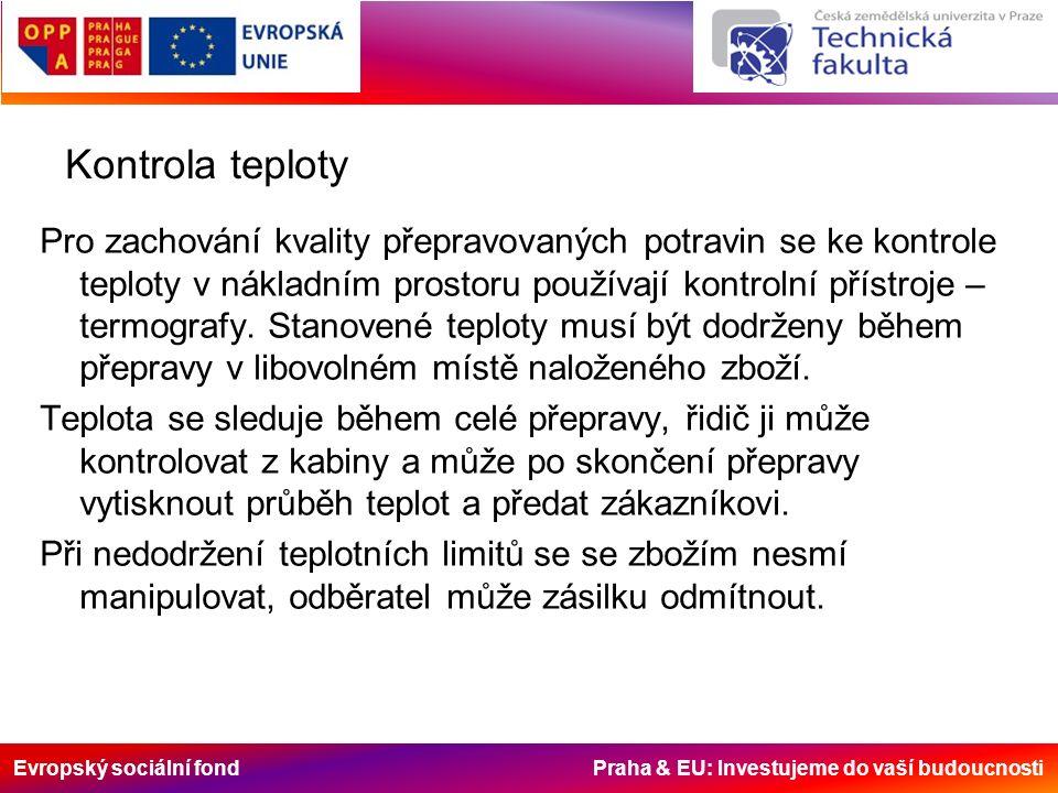 Evropský sociální fond Praha & EU: Investujeme do vaší budoucnosti Kontrola teploty Pro zachování kvality přepravovaných potravin se ke kontrole teplo