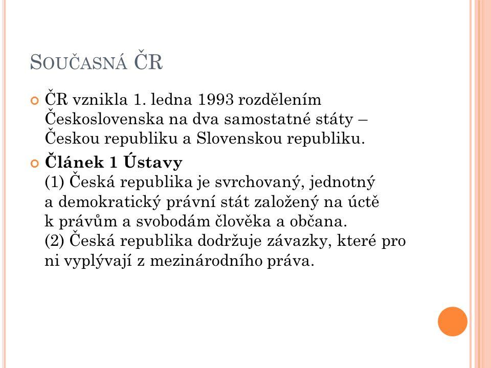 S OUČASNÁ ČR ČR vznikla 1.