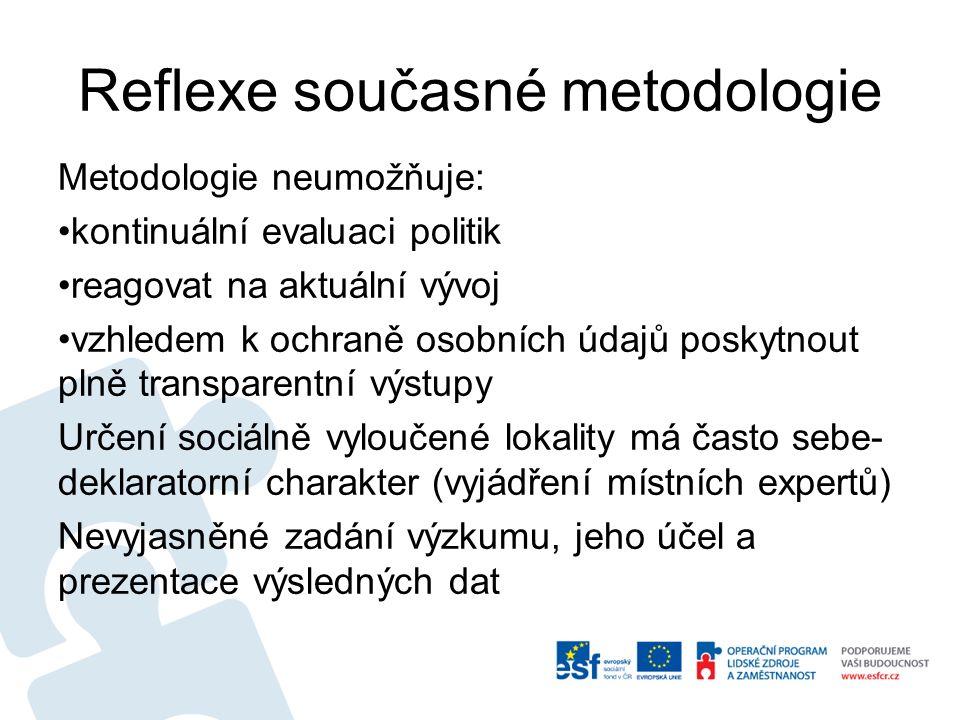Reflexe současné metodologie Metodologie neumožňuje: kontinuální evaluaci politik reagovat na aktuální vývoj vzhledem k ochraně osobních údajů poskytn