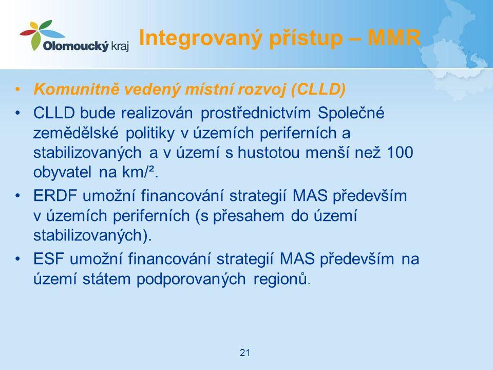 Komunitně vedený místní rozvoj (CLLD) CLLD bude realizován prostřednictvím Společné zemědělské politiky v územích periferních a stabilizovaných a v území s hustotou menší než 100 obyvatel na km/².