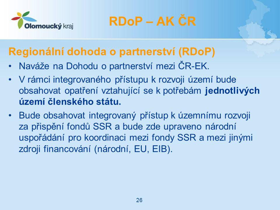 Regionální dohoda o partnerství (RDoP) Naváže na Dohodu o partnerství mezi ČR-EK. V rámci integrovaného přístupu k rozvoji území bude obsahovat opatře