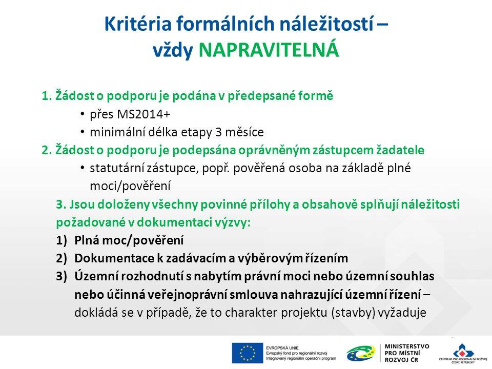 1. Žádost o podporu je podána v předepsané formě přes MS2014+ minimální délka etapy 3 měsíce 2.