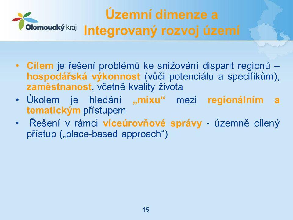 """Cílem je řešení problémů ke snižování disparit regionů – hospodářská výkonnost (vůči potenciálu a specifikům), zaměstnanost, včetně kvality života Úkolem je hledání """"mixu mezi regionálním a tematickým přístupem Řešení v rámci víceúrovňové správy - územně cílený přístup (""""place-based approach ) Územní dimenze a Integrovaný rozvoj území 15"""