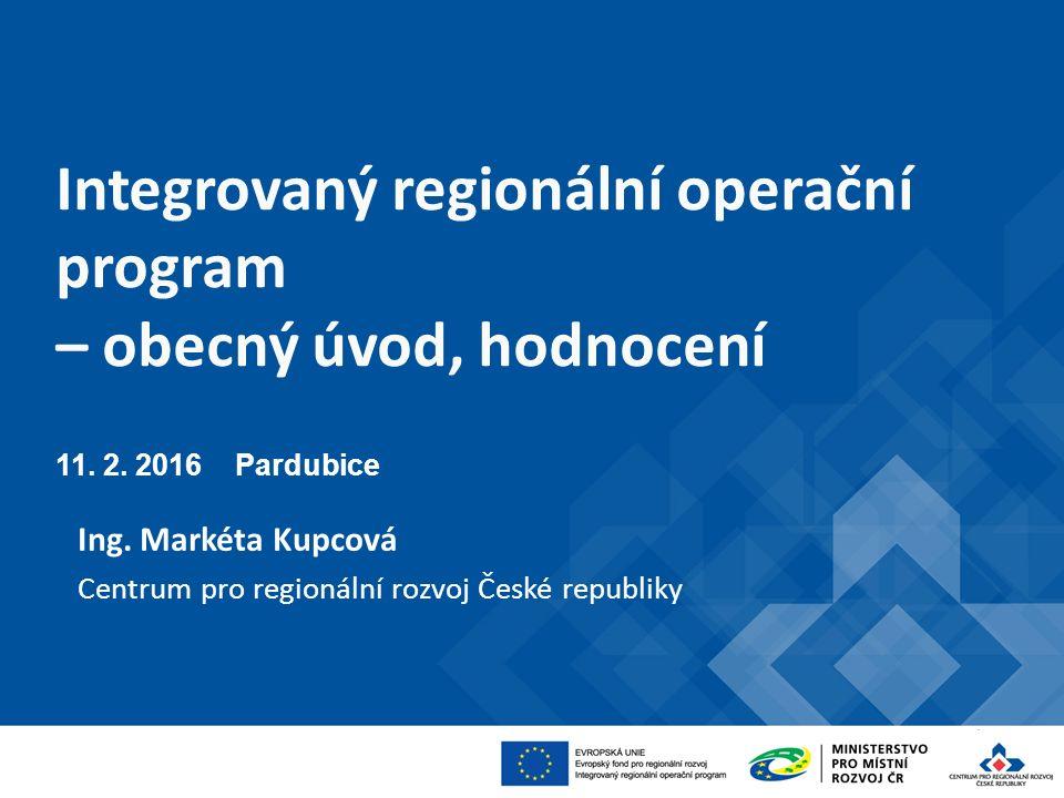 Integrovaný regionální operační program – obecný úvod, hodnocení 11.