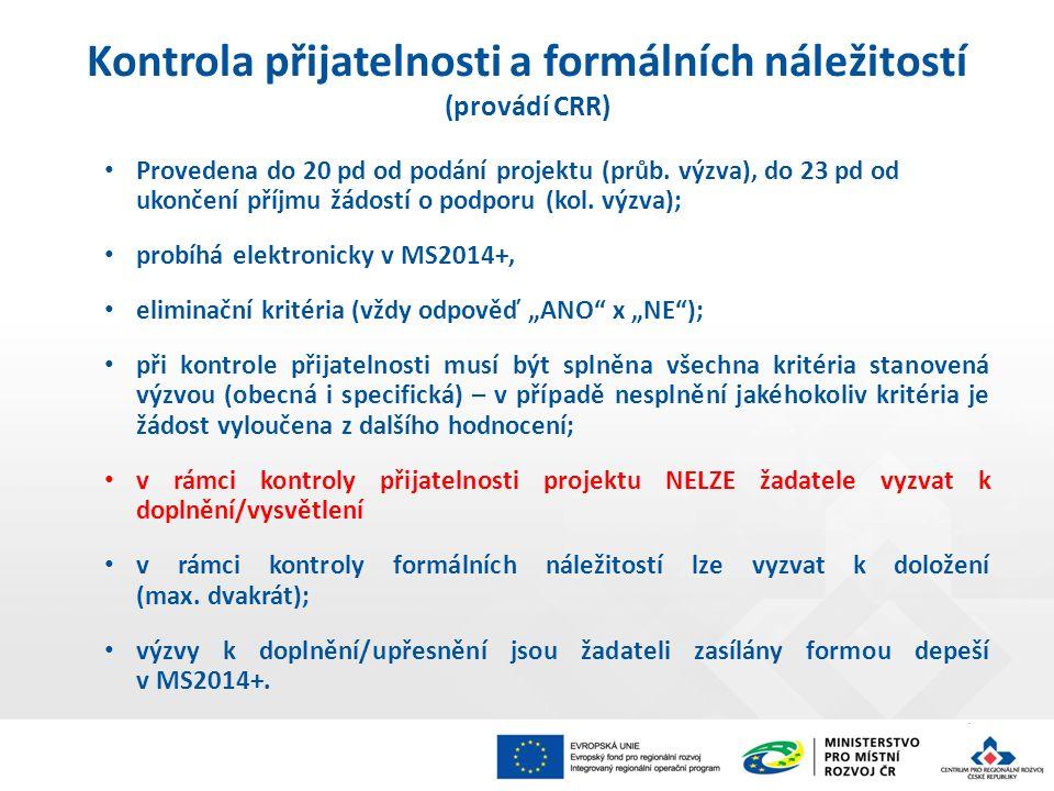 Provedena do 20 pd od podání projektu (průb. výzva), do 23 pd od ukončení příjmu žádostí o podporu (kol. výzva); probíhá elektronicky v MS2014+, elimi